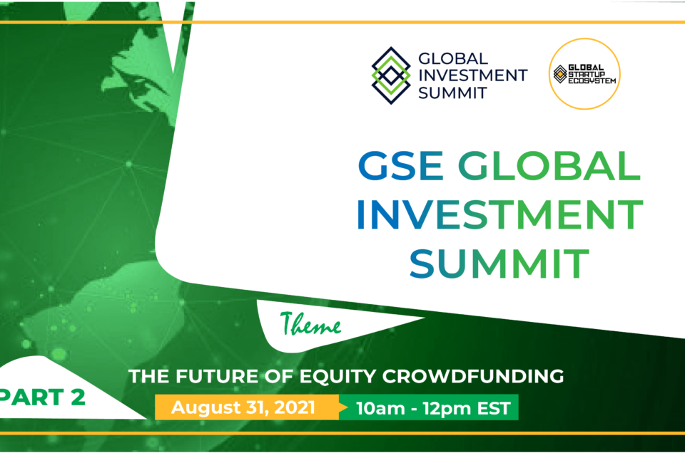 """Global Startup Ecosystem (GSE) Announces Annual """"GSE Global Investment Summit"""" Part 2- How to Raise $1 Million via Crowd Equity Funding"""